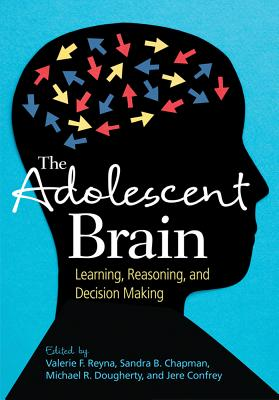 The Adolescent Brain By Reyna, Valerie F. (EDT)/ Chapman, Sandra B. (EDT)/ Dougherty, Michael R. (EDT)/ Confrey, Jere (EDT)
